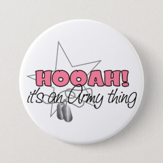 HOOAH! It's an Army Thing 7.5 Cm Round Badge