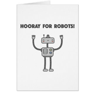 Hooray for robots! card