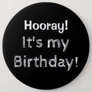 Hooray It's My Birthday! 6 Cm Round Badge