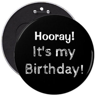 Hooray It's My Birthday! 6 Cm Round Badge