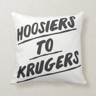 """Hoosiers to Krugers - 16""""x16"""" pillow"""