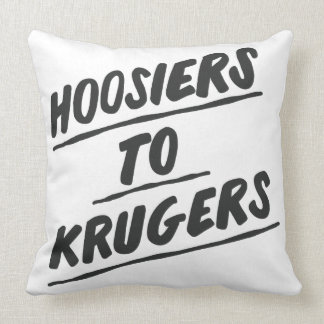 """Hoosiers to Krugers - 20""""x20"""" pillow"""