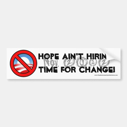 Hope Ain't Hiring... Car Bumper Sticker