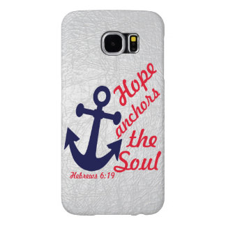 Hope anchors the soul Hebrews bible verse Samsung Galaxy S6 Cases