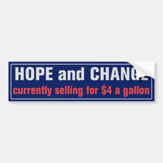 Hope and Change for $4 Bumper Sticker
