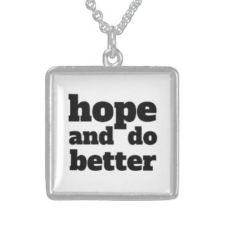 Hope and Do Better - Font/Color Customizable Sterling Silver Necklace