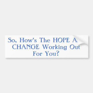 HOPE & CHANGE CAR BUMPER STICKER