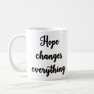 Hope changes everything Mug