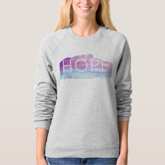 """""""Hope Does Not Disappoint"""" Watercolor Sweatshirt"""