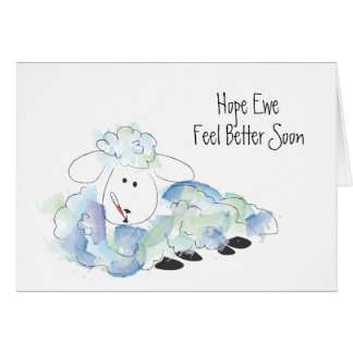 Hope Ewe (you) feel better soon! Note Card