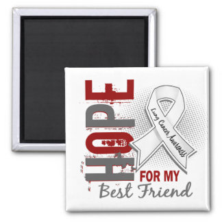 Hope For My Best Friend Lung Cancer Square Magnet