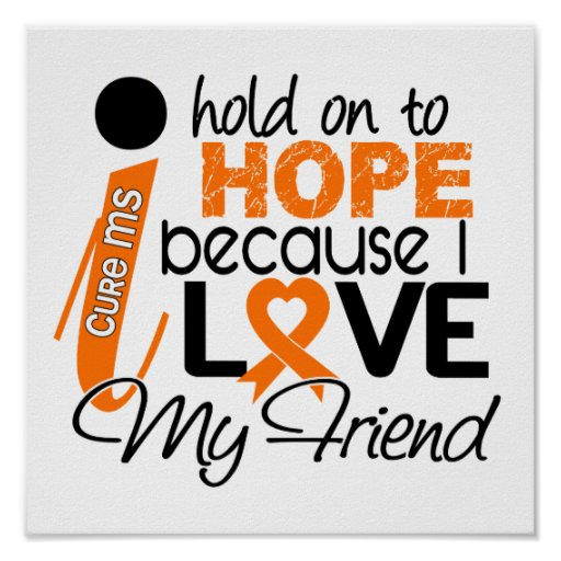 Hope For My Friend Multiple Sclerosis MS Posters