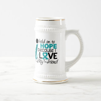 Hope For My Friend Ovarian Cancer Beer Steins