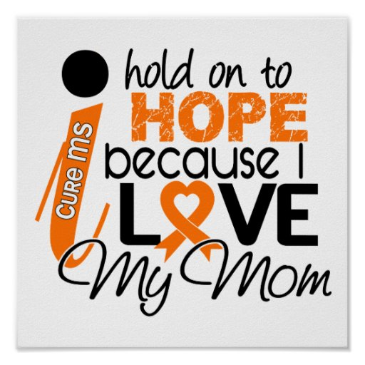 Hope For My Mom Multiple Sclerosis MS Poster