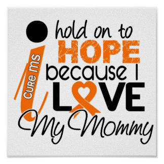 Hope For My Mommy Multiple Sclerosis MS Poster