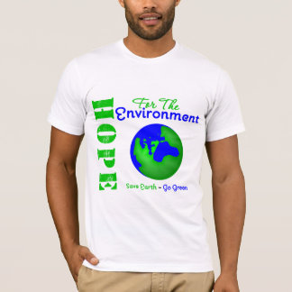 Hope For The Environment Save Earth Go Green T-Shirt