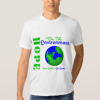 Hope For The Environment Save Earth Go Green T Shirts