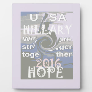 Hope  Hillary USA We Are Stronger Together Display Plaque