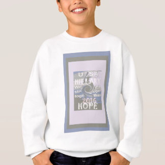 Hope  Hillary USA We Are Stronger Together Sweatshirt