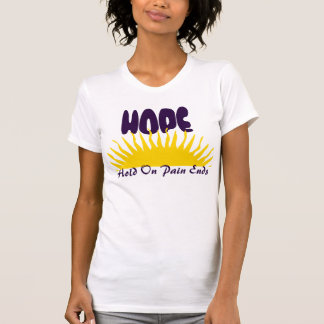 """HOPE: Hold On Pain Ends"" T-Shirt"