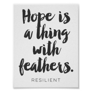Hope is a Thing with Feathers Cursive Quote Poster