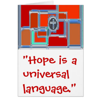 Hope is a Universal Language Greeting Card
