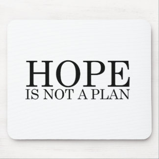 HOPE IS NOT A PLAN MOUSE PAD