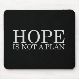 HOPE IS NOT A PLAN T-shirt Mouse Pad