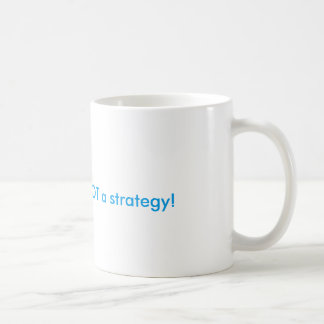 Hope is not a strategy basic white mug