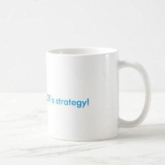 Hope is not a strategy basic white mug