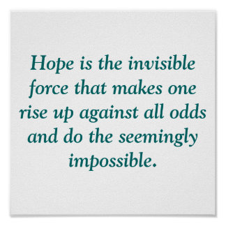 Hope is the invisible force that makes one rise... poster