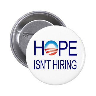 Hope Isn't Hiring 6 Cm Round Badge