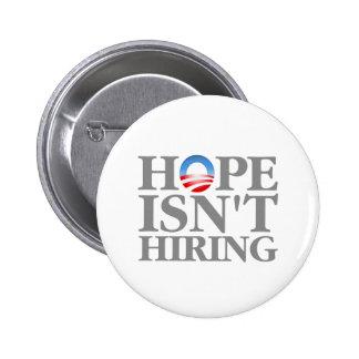 Hope Isn't Hiring 6 Cm Round Badge