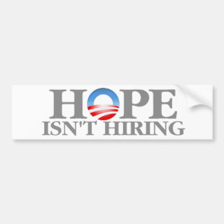 Hope Isn't Hiring Bumper Sticker