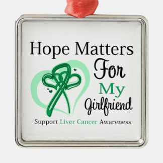 Hope Matters For My Girlfriend - Liver Cancer Silver-Colored Square Decoration