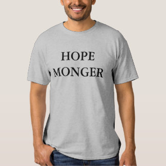 HOPE MONGER T-SHIRTS