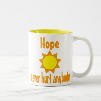 Hope never hurt anybody Mug