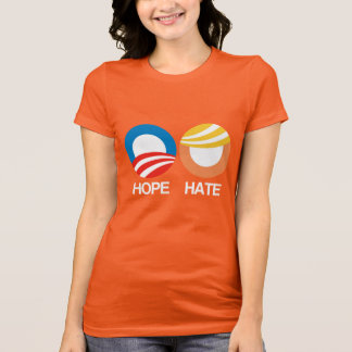 Hope or Hate - 2016 Election - white -- Anti-Trump T-Shirt