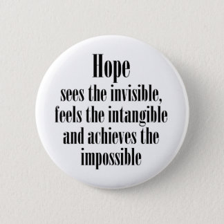 Hope sees the invisible 6 cm round badge