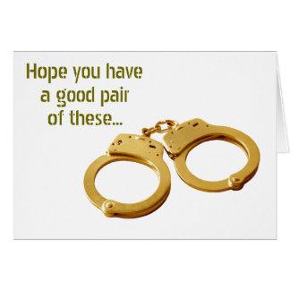 HOPE U HAVE A GOOD PAIR OF HANDCUFFS-WEDDING HUMOR CARD