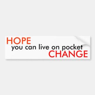 HOPE, you can live on pocket, CHANGE - Public Bumper Sticker