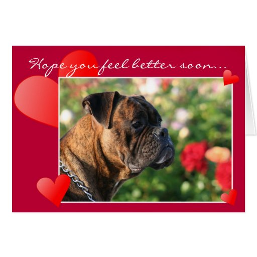 Hope you feel better soon Boxer Greeting Card