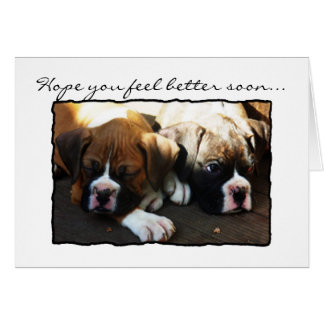 Hope you feel better soon boxer pups greeting card