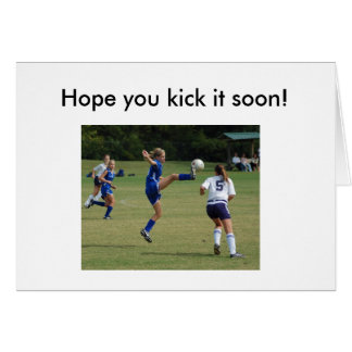 Hope you kick it soon! Get well card