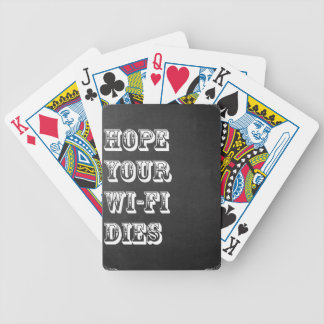 Hope Your Wi-Fi Dies Bicycle Playing Cards