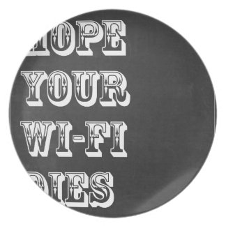 Hope Your Wi-Fi Dies Plate