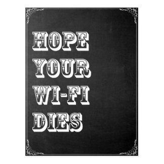 Hope Your Wi-Fi Dies Postcard