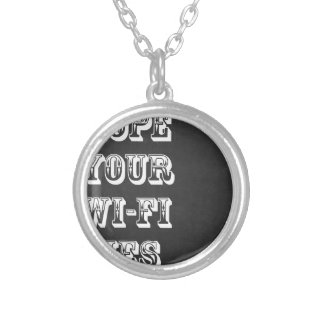 Hope Your Wi-Fi Dies Silver Plated Necklace