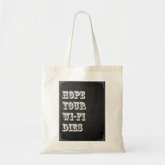 Hope Your Wi-Fi Dies Tote Bag