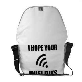Hope Your Wifi Dies Courier Bags